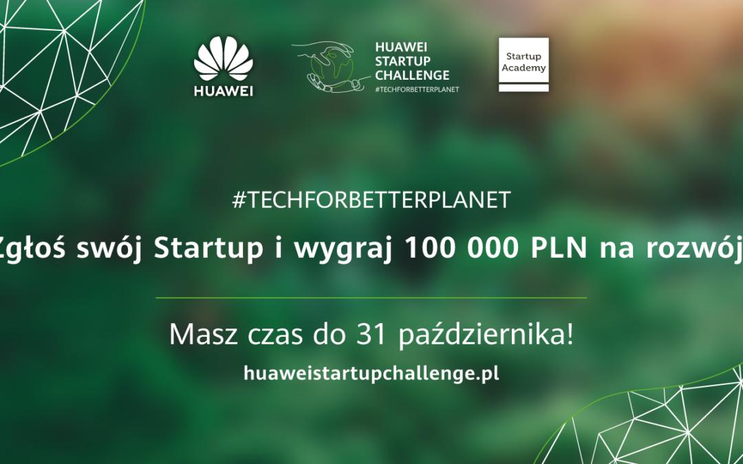 Czekamy na Twoje zgłoszenia do Huawei Startup Challenge II