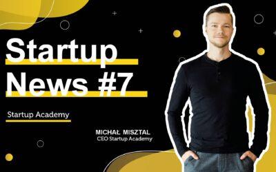 #7 Startup News – o technologii w finansach i o polskim jednorożcu